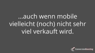 Mobile ist wichtig, auch wenn noch nicht viel verkauft wird