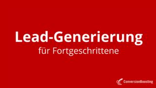 Lead-Generierung für Fortgeschrittene