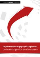 Implementierungsprojekte planen und Anleitungen für die IT verfassen (inkl. Vorlage)