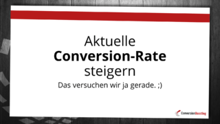 Aktuelle Conversion-Rate steigern