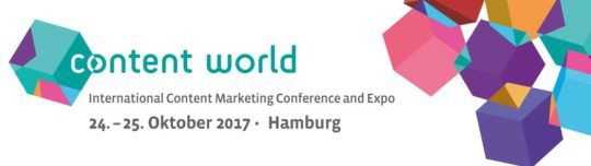 Content World 2017 -  Internationale Content-Marketing-Conference