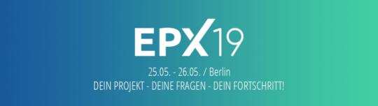 Vorbericht zur EPX 19 – Unlocking Digital Entrepreneurship - 25.05.2019 und 26.05.2019 in Berlin